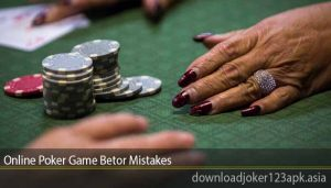 Online Poker Game Betor Mistakes